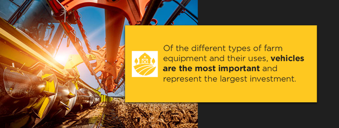 Of the different types of farm equipment and their uses, vehicles are the most important and represent the largest investment.