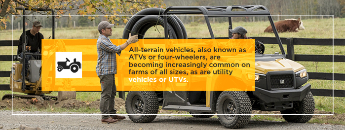 All-terrain vehicles, also known as ATVs or four-wheelers, are becoming increasingly common on farms of all sizes, as are utility vehicles or UTVs.